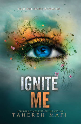 5 stars to Ignite Me (Shatter Me #3) by Tahereh Mafi