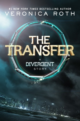 The Transfer ( Divergent ) by Veronica Roth