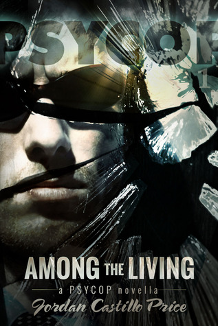 Book Review: Among the Living by Jordan Castillo Price