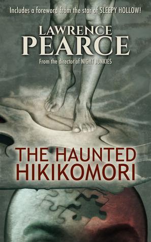 The Haunted Hikikomori by Lawrence Pearce