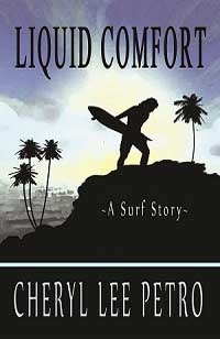 Liquid Comfort - A Surf Story by Cheryl Lee Petro