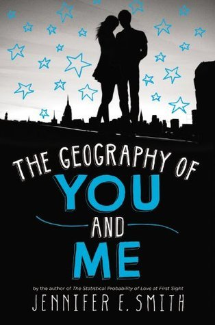 The Geography of You and Me by Jennifer E. Smith | Review