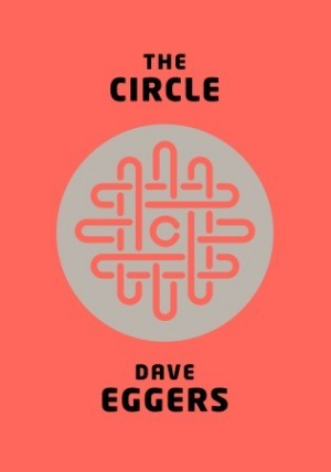 Book Review – The Circle by Dave Eggers