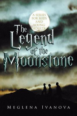 The Legend of the Moonstone by Meglena Ivanova