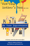 Not Your Mother's Book . . . On Home Improvement