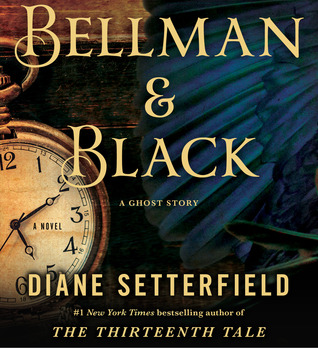 Audiobook Review – Bellman & Black: A Ghost Story by Diane Setterfield