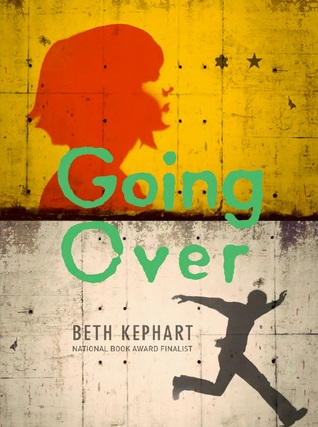 Going Over by Beth Kephart