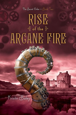 Rise of the Arcane Fire (The Secret Order #2)