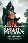 The Hunter of Sherwood: Guy of Gisburne: Knight of Shadows