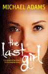 The Last Girl by Michael Adams