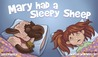 Mary Had a Sleepy Sheep