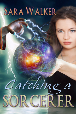 Catching A Sorcerer by Sara  Walker