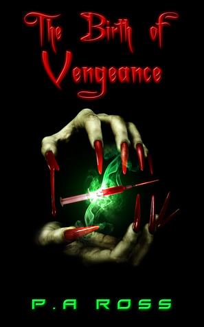The Birth of Vengeance by Paul Andrew Ross