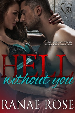 Romance Readers 101 Hell Without You By Ranae Rose