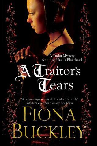A Traitor's Tears: An Ursula Blanchard Elizabethan Mystery
