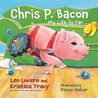 Chris P. Bacon: My Life So Far...