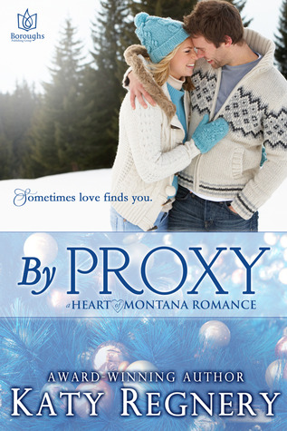 By Proxy (Heart of Montana, #1)