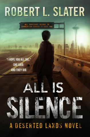 All is Silence by Robert L. Slater