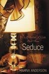 Seduce (The Dining Club #4)