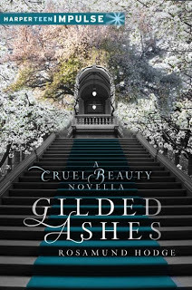 Gilded Ashes: A Cruel Beauty Novella