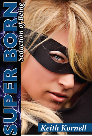 Super Born: Seduction of Being