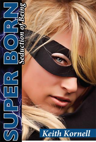Super Born: Seduction of Being