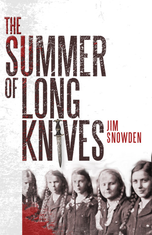 The Summer of Long Knives by Jim  Snowden