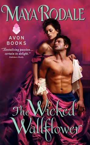 The Wicked Wallflower by Maya Rodale