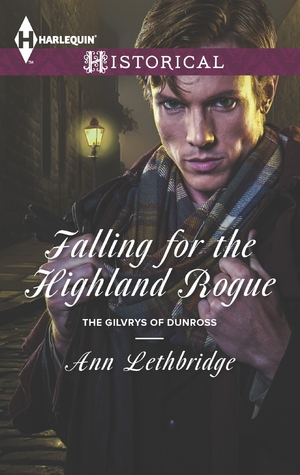Falling For The Highland Rogue by Ann Lethbridge
