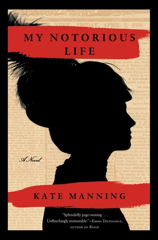 My Notorious Life Kate Manning