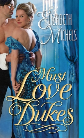 [ARC Review] Must Love Dukes by Elizabeth Michaels