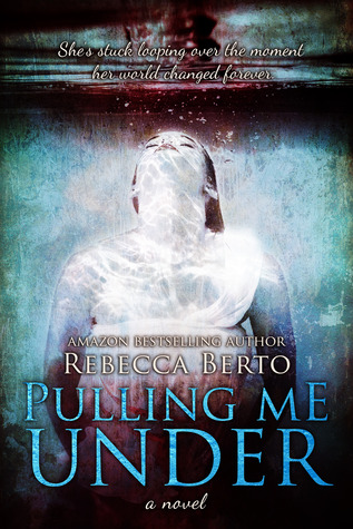 Pulling Me Under by Rebecca Berto