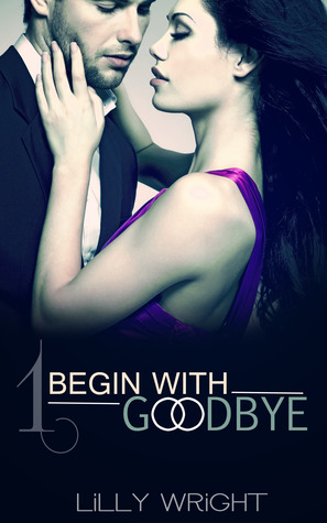Begin With Goodbye (Begin With Goodbye #1)