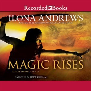 Audiobook Review: Magic Rises by Ilona Andrews