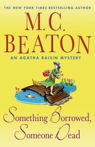 Something Borrowed, Someone Dead: An Agatha Raisin Mystery (Agatha Raisin, #24)