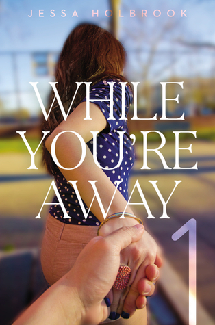 Review: While You're Away Part I by by Jessa Holbrook (Michelle's first serial novel!)