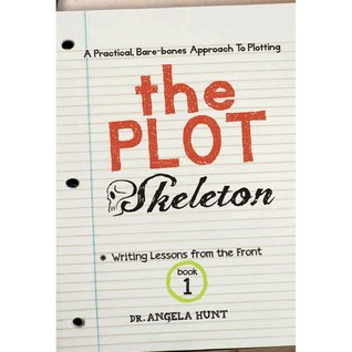 The Plot Skeleton (Writing Lessons from the Front, #1)