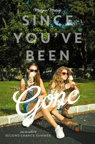 Since You've Been Gone by Morgan Matson | Book Review