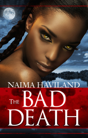 The Bad Death by Naima Haviland