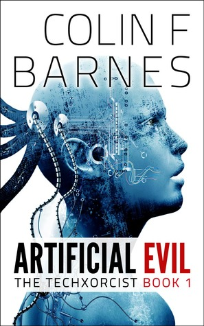 Artificial Evil (The Techxorcist, #1)