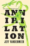 Annihilation: A Novel (Southern Reach Trilogy, #1)