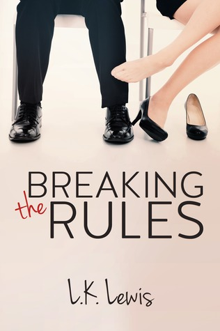 {Review+Giveaway} Breaking the Rules by L.K. Lewis