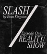 Slash Episode One: