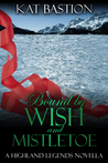 Bound by Wish and Mistletoe (Highland Legends, #1.5)
