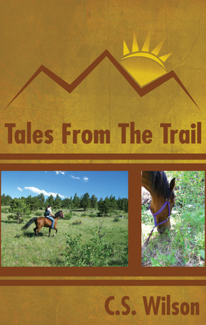 Tales from the Trail by C.S. Wilson
