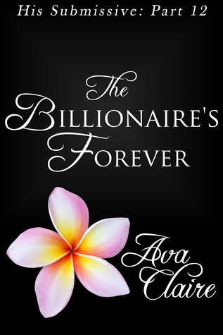 http://www.amazon.com/Billionaires-Forever-Submissive-Part-Twelve-ebook/dp/B00EVL9HH6/
