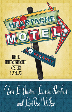 Heartache Motel by Terri L. Austin