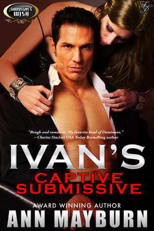 Review: Ivan's Captive Submissive by Ann Mayburn