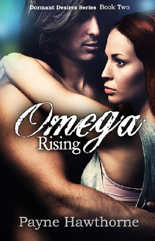 Omega Rising, (Dormant Desires Series, #2)
