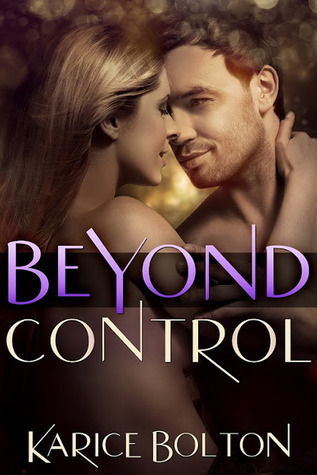 Beyond Control (Beyond Love Series, #1)